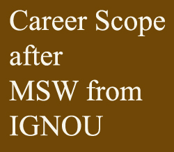 Career Scope of MSW from IGNOU